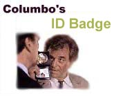 Columbo's ID Badge